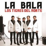 La Bala (Single) Lyrics Los Tigres Del Norte