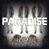 Paradise (Single) Lyrics Mike Tompkins