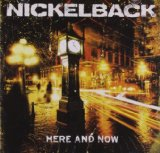 Here And Now Lyrics Nickelback