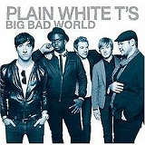 Big Bad World Lyrics Plain White T's