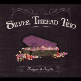 Trigger and Scythe Lyrics Silver Thread Trio