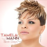 Best Days Lyrics Tamela Mann