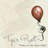 Time Is On Your Side (Single) Lyrics Tiger Riot