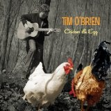 Chicken & Egg Lyrics Tim O'Brien