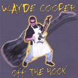 Off The Hook Lyrics Wayde Cooper