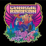 High Life Lyrics Charlie Robison
