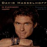 Is Everybody Happy Lyrics David Hasselhoff