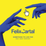 Something To Live For (Single) Lyrics Felix Cartal