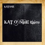Kat O' Nine Tales Lyrics KATONE