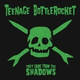 They Came From The Shadows Lyrics Teenage Bottlerocket