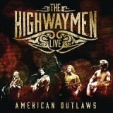 American Outlaws Live Lyrics The Highwaymen