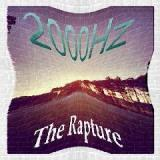 2000hz Lyrics The Rapture