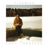 Soft Treasure Lyrics Titanics