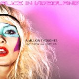 A Million Thoughts And They're All About You Lyrics Alice In Videoland