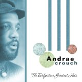 The Definitive Greatest Hits Lyrics Andrae Crouch