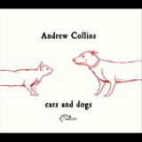 Cats & Dogs Lyrics Andrew Collins