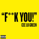 Fuck You! (Single) Lyrics Cee Lo Green