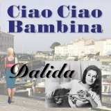 Ciao Ciao Bambina Lyrics Dalida
