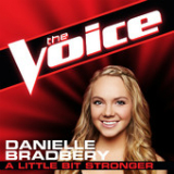 A Little Bit Stronger (The Voice Performance) [Single] Lyrics Danielle Bradbery