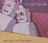 Something To Write Home About Lyrics Get Up Kids