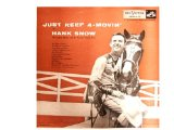 Just Keep a-Movin' Lyrics Hank Snow