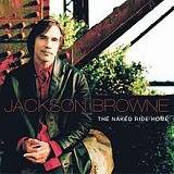 The Naked Ride Home Lyrics Jackson Browne
