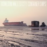 Container Ships Lyrics Kowloon Walled City