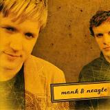 Monk and Neagle Lyrics Monk and Neagle
