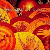 You And Me Lyrics Open Hand