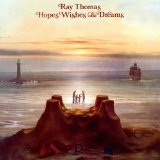 Hopes Wishes & Dreams Lyrics Ray Thomas