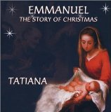 Emmanuel - the Story of Christmas Lyrics Tatiana