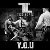 Y.O.U (Mixtape) Lyrics Tito Lopez