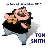 In Concert WindyCon 2013 Lyrics Tom Smith