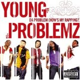 Da Problem (How's My Rapping?) Lyrics Young Problemz