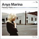 Felony Flats Lyrics Anya Marina