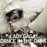 Dance In The Dark (Single) Lyrics Lady Gaga