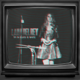 TV in Black and White (Single) Lyrics Lana Del Rey