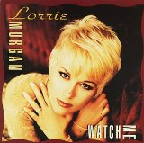 Watch Me Lyrics Lorrie Morgan