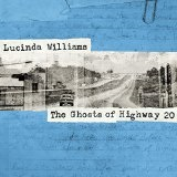 Ghosts of Highway 20 Lyrics Lucinda Williams