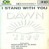 I Stand With You Lyrics The Dawn