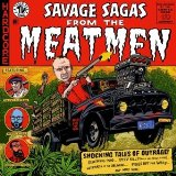 Savage Sagas Lyrics The Meatmen