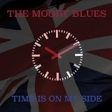 Time Is on My Side  Lyrics The Moody Blues