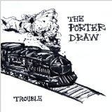 Trouble Lyrics The Porter Draw