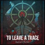 Boatman Is The Hero (EP) Lyrics To Leave A Trace
