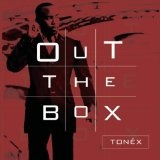 Out The Box Lyrics Tonex