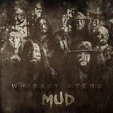 Mud Lyrics Whiskey Myers