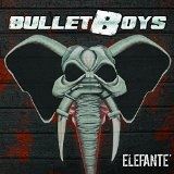 Elefanté Lyrics BulletBoys