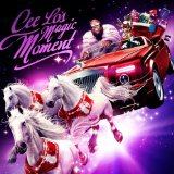 Cee-Lo's Magic Moment Lyrics Cee Lo Green
