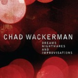 Dreams, Nightmares and Improvisations Lyrics Chad Wackerman