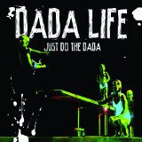Just Do the Dada Lyrics Dada Life